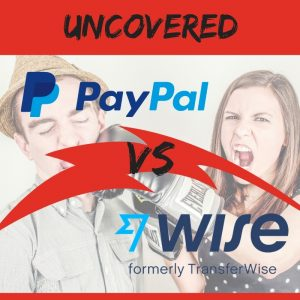Wise (formerly TransferWise) VS PayPal