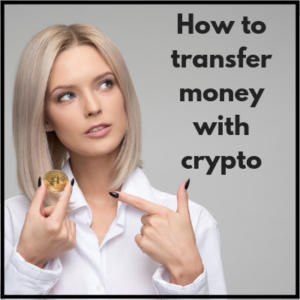 Money Transfer with Bitcoin or other Crypto